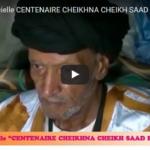 Cérémonie officielle Centenaire Cheikhna Cheikh Saad Bouh (1917 – 2017) célébrée à Nimzatt le 24 juin 2017