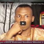 GAMOU ANNUEL CHERIF HADRAME SAADBOU MBACKE AIDARA 2017 (1ère Partie)