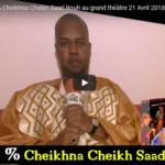 Avant-Première 100% Cheikhna Cheikh Saad Bouh au grand théâtre 21 Avril 2018
