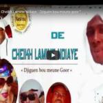 Nouveau single de Cheikh Lamine Ndiaye » Djiguèn bou meune goor «